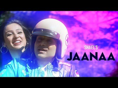 Shael's Jaanaa - Romantic Songs 2018 | New Songs 2018 | Hindi Songs 2018 | Shael Official