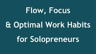Flow, Focus, and Optimal Work Habits (Interviewed by Benoit Foucher, Coach for Crazy Men)