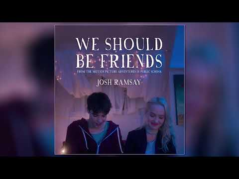 Josh Ramsay - We Should Be Friends [Official Audio]
