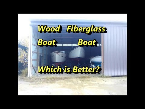 Wood Boat or Fiberglass Boat - Which is Better?