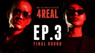 4REAL : EP.3 AUTTA vs TORDED (FINAL) | RAP IS NOW