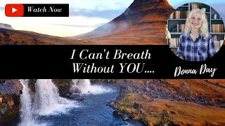 I Can't Breath Without You - Pastor Donna Day