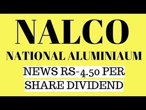 NALCO NEWS   RS 4.50 PER SHARE DIVIDEND   LONG TERM SHARES LTS  