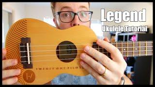 Legend - Twenty-One Pilots (Easy Ukulele Tutorial)