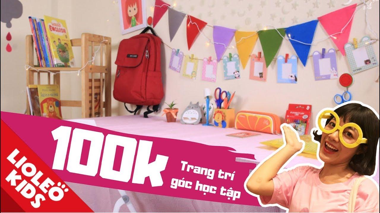 Thử thách 100k chị Lio trang trí góc học tập – Bé học tiếng Anh cùng Lioleo Kids
