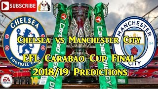 Download Video Chelsea vs Manchester City   EFL Cup Carabao Cup 2018/19 Final   Predictions FIFA 19 MP3 3GP MP4