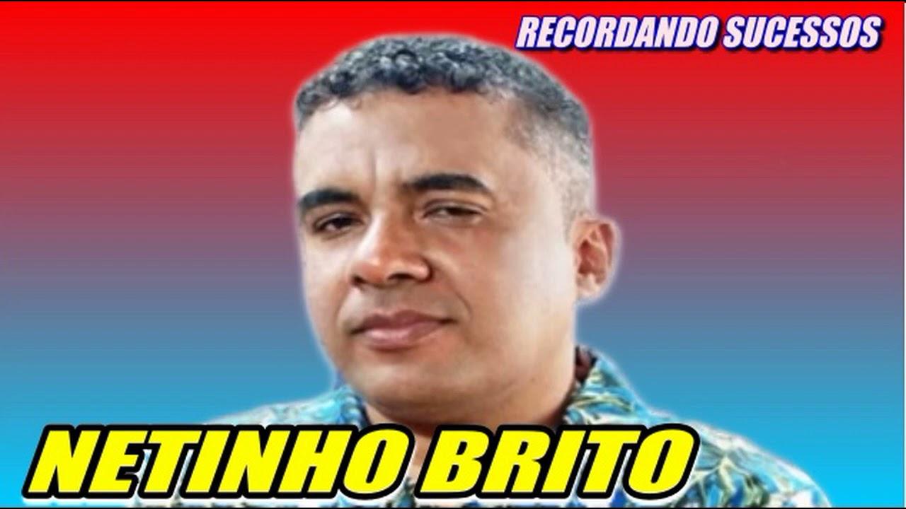 RECORDANDO SUCESSOS NETINHO BRITO