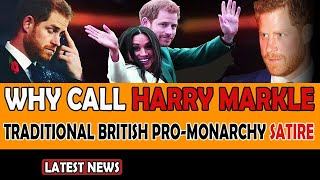 Harry Markle is Traditional British Pro-monarchy Satire!