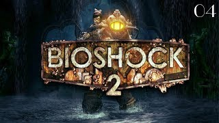 Bioshock 2 - [ Let's Play ] - # 04