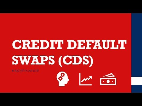 CREDIT DEFAULT SWAPS (CDS) easily explained