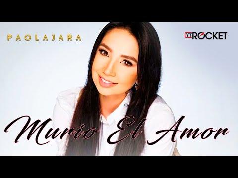 Murió El Amor - Paola Jara l Música Nueva 2017