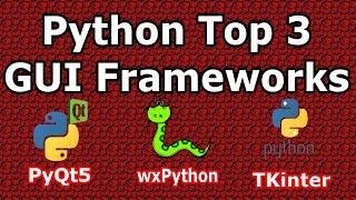 Python Top 3 GUI Frameworks In 2019 (PyQt5, wxPython, TKinter)