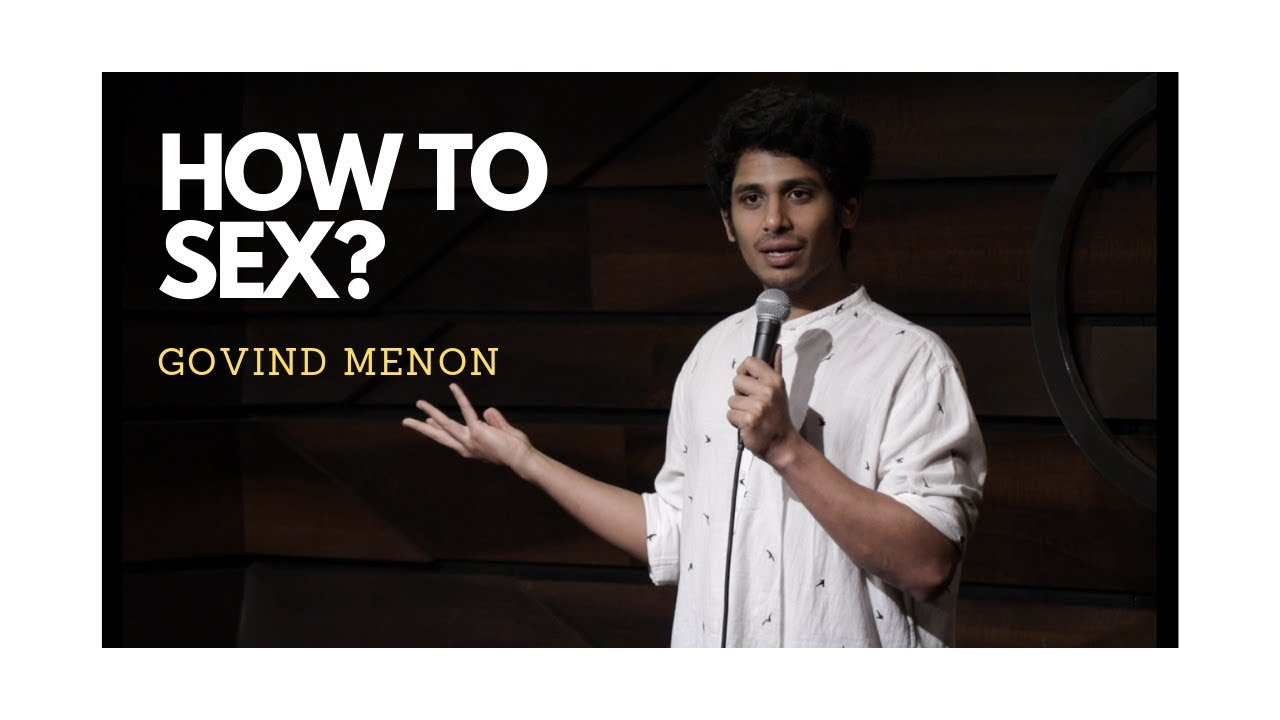 How To Sex? | Stand Up Comedy By Govind Menon