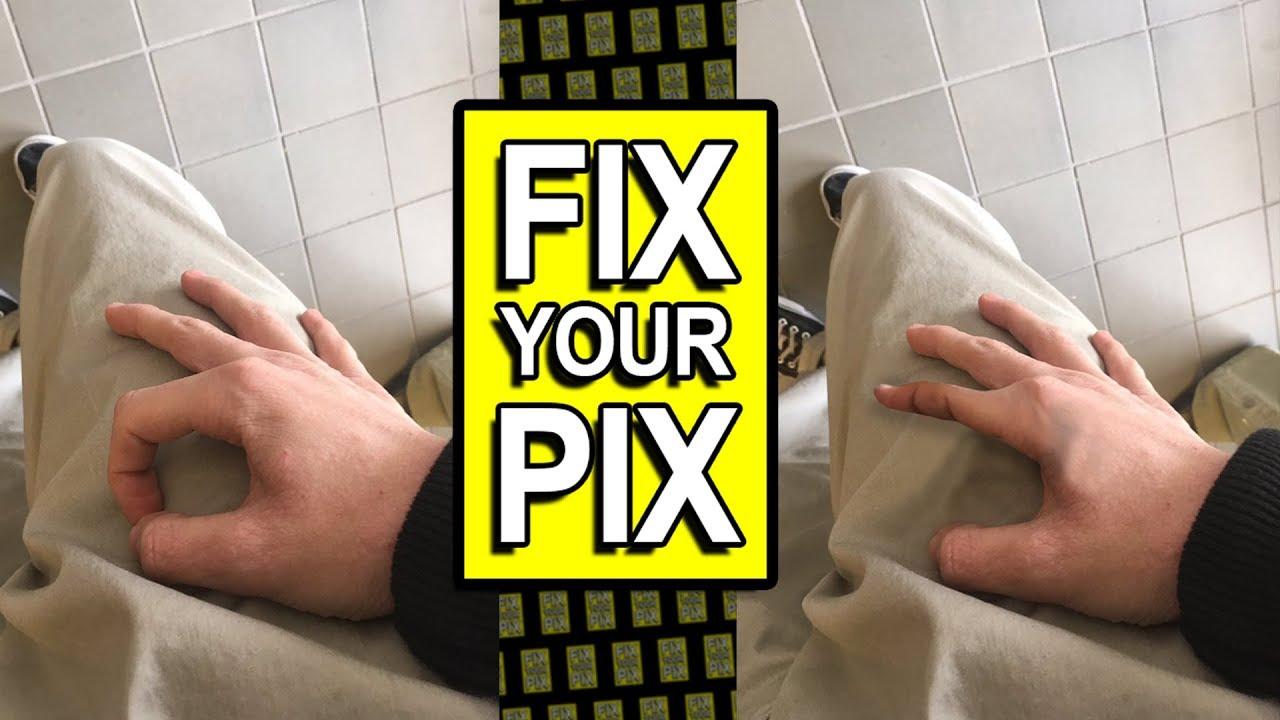 FIX YOUR PIX 3