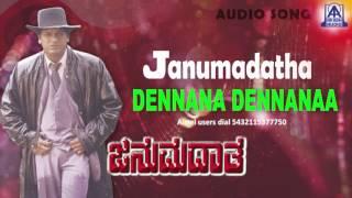 janumadatha dennana dennanaa audio song i shivarajkumar anju aravind i akash audio