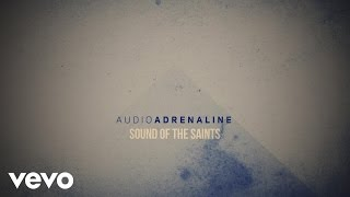Audio Adrenaline - Sound of the Saints (Official Lyric Video) YouTube Videos