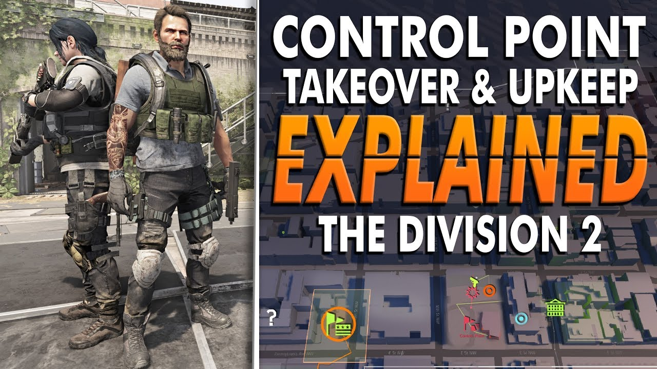 The Division 2: Control Point Takeover & Upkeep EXPLAINED - Why