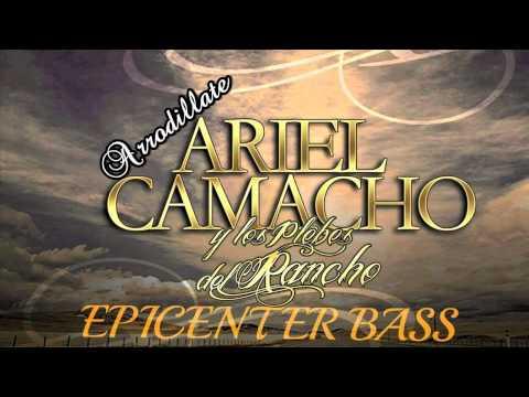 Arrodillate - Ariel Camacho (Epicenter Bass)