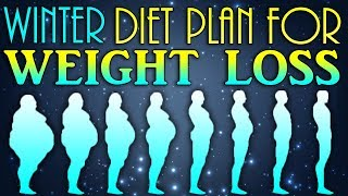 Winter Diet plan for weight loss | Mental Fitness | Indian Diet in Winter season