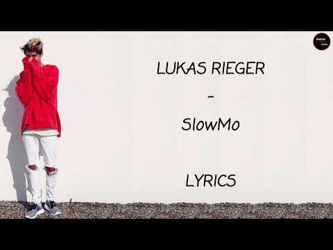 LUKAS RIEGER - SlowMo Lyrics