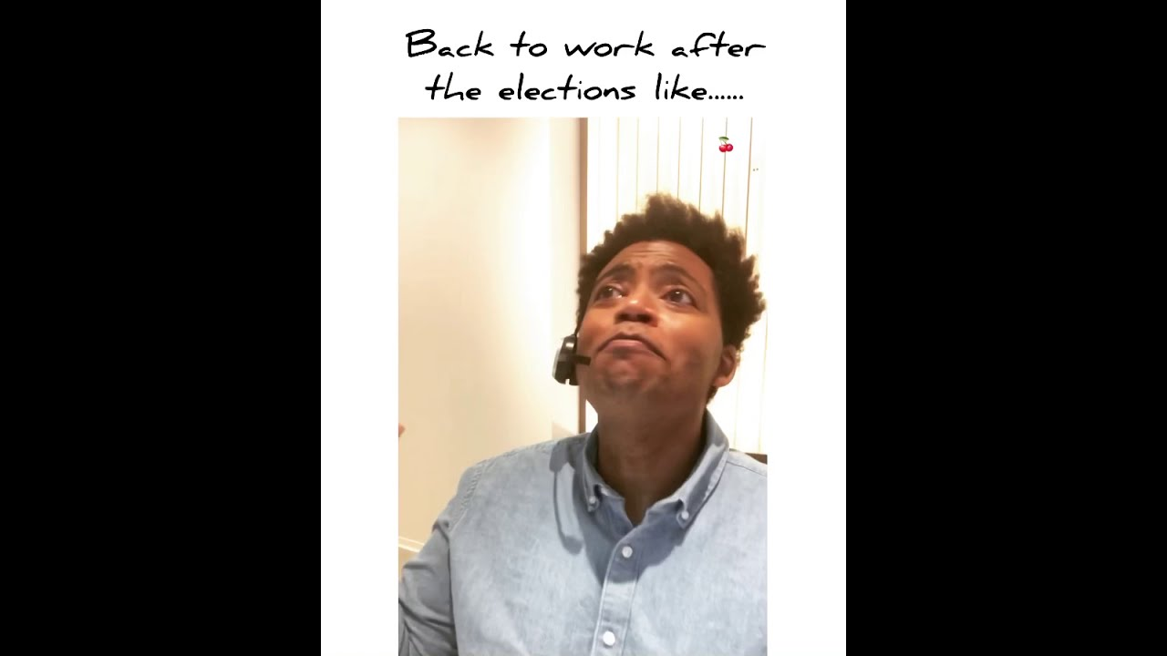 Back to work after the elections like.....