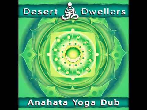 Desert Dwellers - Anahata Yoga Dub Full Album