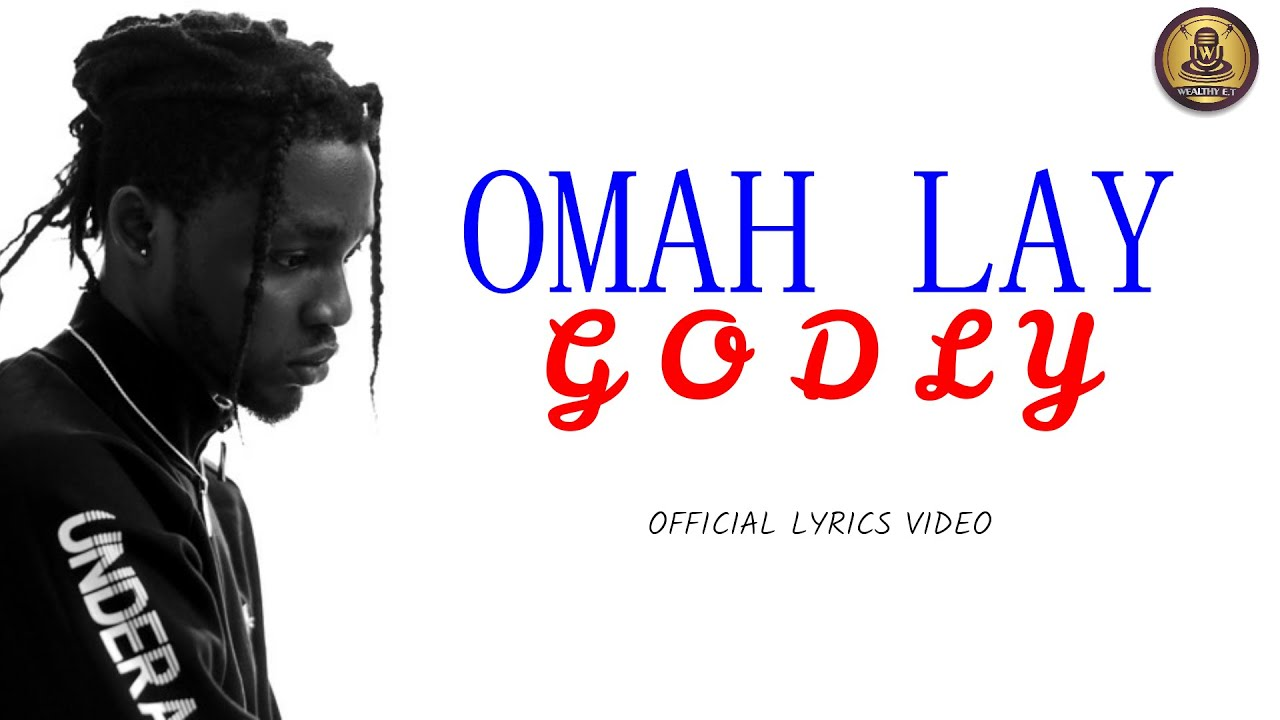 Omah Lay - Godly (OfficIal Lyrics Videos)