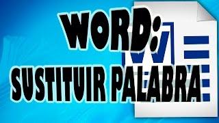 Sustituir una Palabra por Otra en Todo un Documento de Word