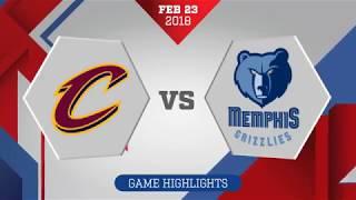 Cleveland Cavaliers vs. Memphis Grizzlies - February 23, 2018
