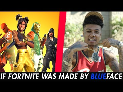 IF FORTNITE WAS MADE BY BLUEFACE