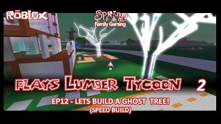 SFG - Roblox - Lumber Tycoon 2 - EP12 - SPEED BUILD - Lets Build a Ghost Tree!