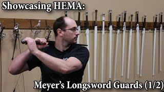 Joachim Meyer's Longsword Guards (1 of 2) - Showcasing HEMA
