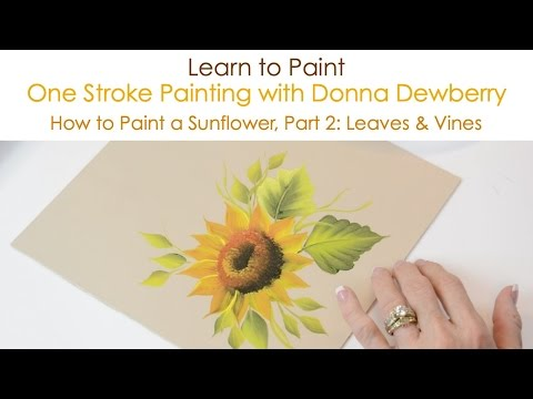 One Stroke Painting with Donna Dewberry - How to Paint a Sunflower, Pt. 2: Leaves and Vines