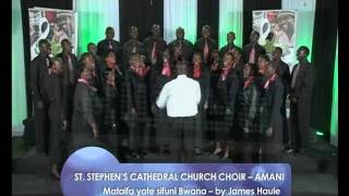 ST STEPHEN'S CATHEDRAL AMANI CHOIR performing 'Mataifa Yote Sifuni Bwana' on THE KWAYA