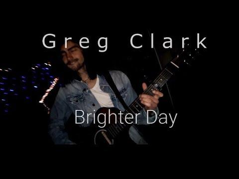 Greg Clark - Brighter Day (music video)
