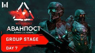 WSI Season 2. Аванпост: Group Stage. Day 7