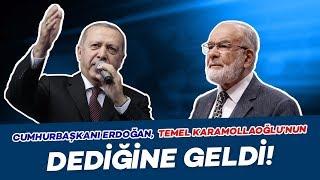 Cumhurbaşkanı Erdoğan, Temel Karamollaoğlu'nun Dediğine Geldi!