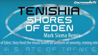 Tenishia - Shores Of Eden (Mark Sixma Remix)