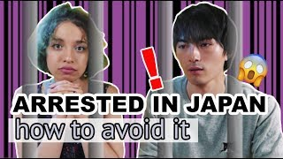 10 MISTAKES THAT CAN GET YOU ARRESTED IN JAPAN