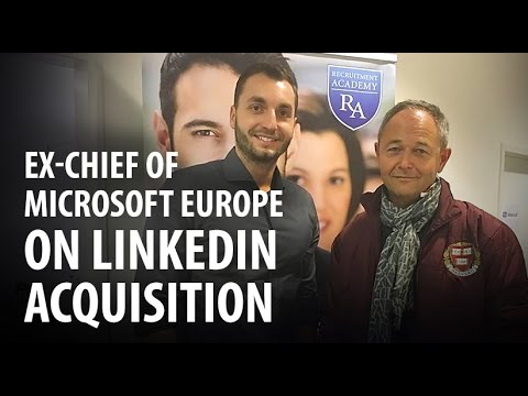LinkedIn Future after the Microsoft M&A? Calling to the Ex-Chief of Microsoft Europe