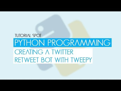 Python Programming - Creating A Twitter Retweet Bot w/ Tweepy - YouTube