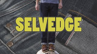 What is Selvedge Denim?