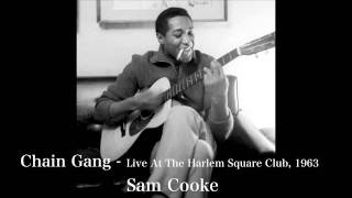 Sam Cooke - Chain Gang - Live At The Harlem Square Club, 1963