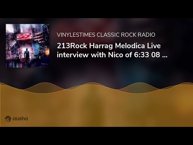 213Rock Harrag Melodica Live interview with Nico of 6:33 08 10 2021.