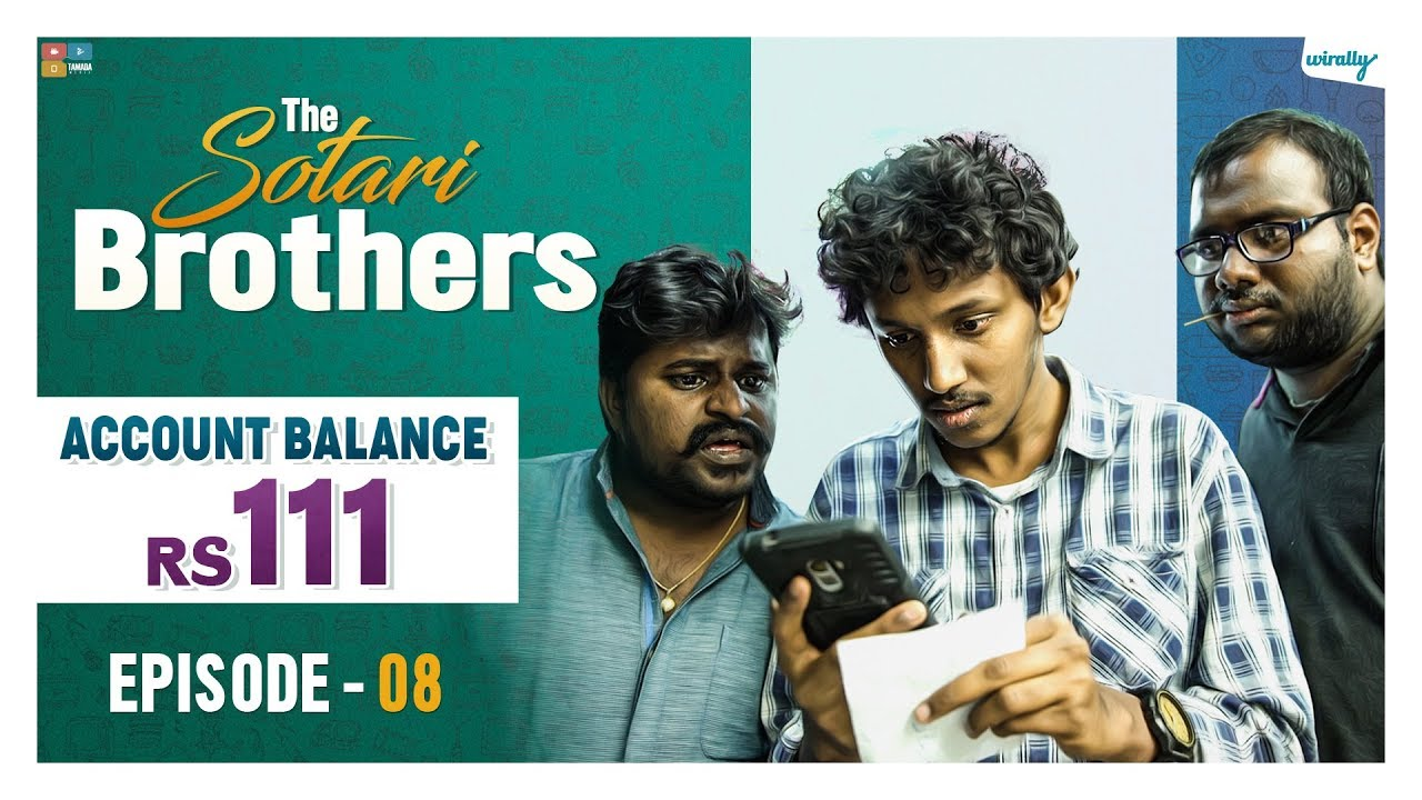 Account balance Rs. 111 || Episode 8 || The Sotari Brothers || Wirally Originals