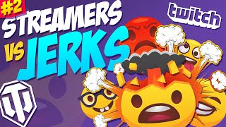 #2 Streamers vs Jerks!   WORST Teammates Ever!   World of Tanks Funny Moments
