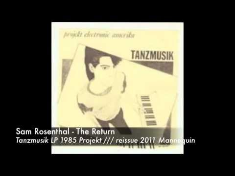 Sam Rosenthal - The Return (Tanzmusik LP, 1985, Projekt)