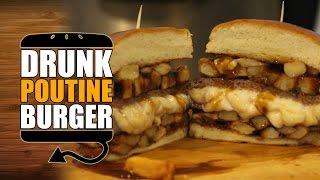 DRUNK Poutine Burger Recipe - HellthyJunkFood