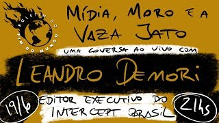Boletim do Fim do Mundo - uma conversa com Leandro Demori, editor executivo do Intercept Brasil