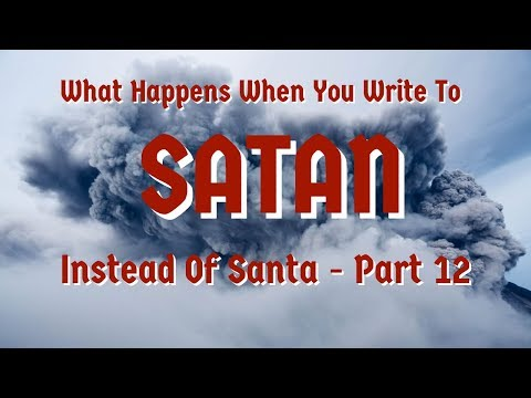 What Happens When You Write To Sat*n Instead of Santa- Part 12